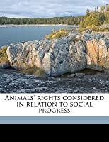 Animals' Rights Considered in Relation to Social Progress
