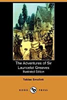 The Adventures of Sir Launcelot Greaves (Illustrated Edition) (Dodo Press)