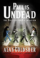 Paul Is Undead: The British Zombie Invasion