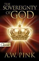 The Sovereignty of God  (A Pure Gold Classic)  Includes Excerpts on Audio CD (Pure Gold Classics) (Pure Gold Classics)