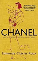 Chanel: Her Life, Her World, and the Woman Behind the Legend She Herself Created
