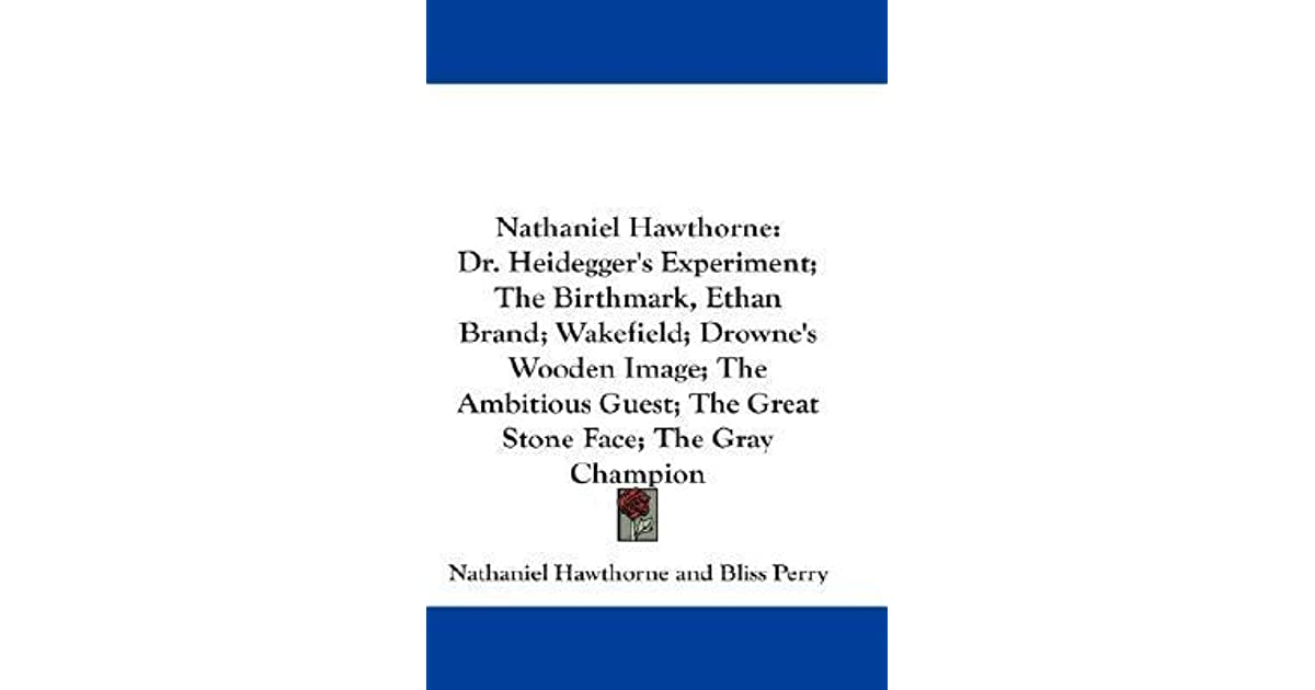 dr. heideggers experiment, by nathaniel hawthorne essay This is a quote from nathaniel hawthorne's story dr heidegger's experiment  which helps to emphasize his romantic style of writing many of his stories help.