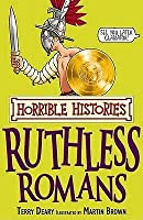 Ruthless Romans. Terry Deary
