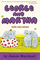 George and Martha: Rise and Shine - Early Reader #5