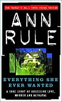 Everything She Ever Wanted (True Crime Files)
