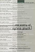 The Poetry of Sylvia Plath: Essays, Articles, Reviews