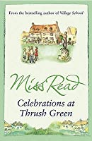 Celebrations at Thrush Green. Miss Read