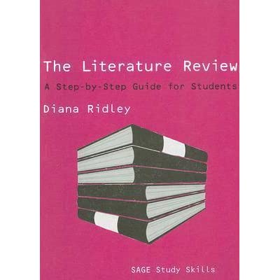 the literature review a step-by-step guide for students by diana ridley The literature review a step-by-step guide for students the literature review author: diana ridley i recommend it to every first-year doctoral student'.