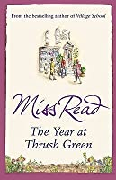 The Year at Thrush Green. Miss Read