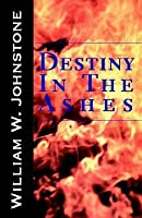 Destiny in the Ashes (Ashes, #32)