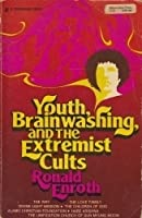 Youth, Brainwashing, and the Extremist Cults