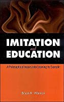 Imitation and Education: A Philosophical Inquiry Into Learning by Example