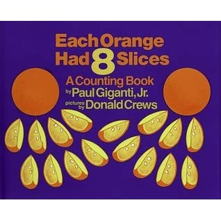 Each Orange Had 8 Slices Counting Books Greenwillow Books