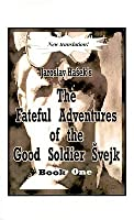The Fateful Adventures of the Good Soldier Švejk During the World War, Book One