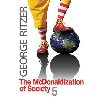 a review of george ritzers view on mcdonaldization of society