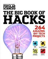 The Big Book of Hacks: 264 Amazing DIY Tech Projects