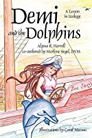 Demi and the Dolphins: A Lesson in Ecology