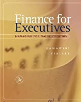 Finance for Executives: Managing for Value Creation