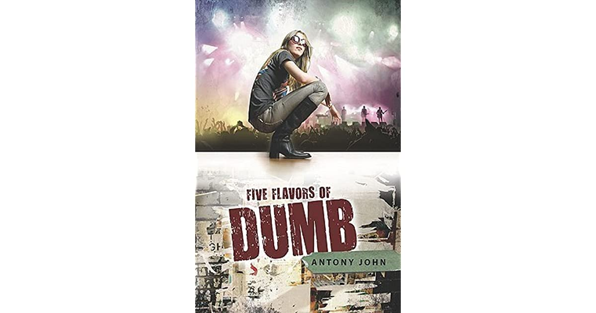 five flavors of dumb by antony Five flavors of dumb [antony john] on amazoncom free shipping on  qualifying offers piper is a seventeen-year-old high school senior, and she's just  been.