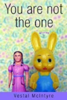 You Are Not the One: Stories