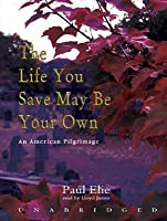The Life You Save May Be Your Own: An American Pilgrimage