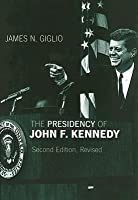 The Presidency of John F. Kennedy (American Presidency)