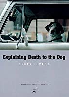 Explaining Death To The Dog