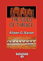 The Gold of Thrace (Easyread Large Edition)