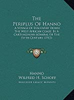 The Periplus Of Hanno: A Voyage Of Discovery Down The West African Coast, By A Carthaginian Admiral Of The Fifth Century B.C. (1913)