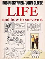 Life And How To Survive It By Robin Skynner Reviews