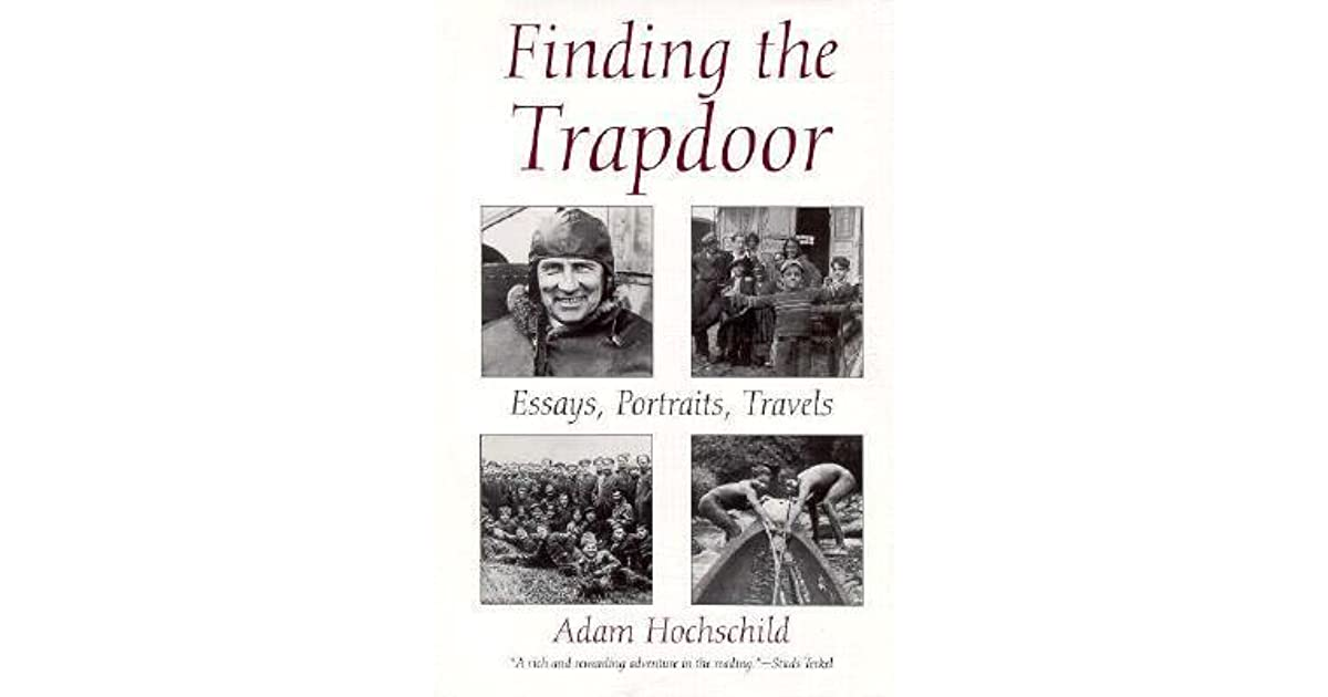 adam blog essay finding hochschild portrait trapdoor travel