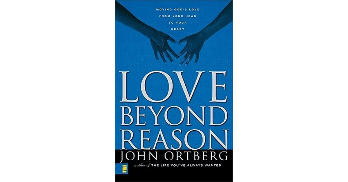 religion beyond reason Download the app and start listening to love beyond reason today - free with a 30 because the answer to religious complacency isn't working harder at a list.