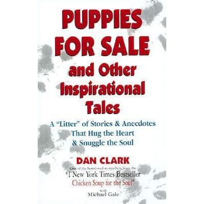 puppies for sale and other inspirational tales a litter of stories and anecdotes that hug the. Black Bedroom Furniture Sets. Home Design Ideas