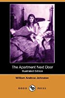 The Apartment Next Door (Illustrated Edition) (Dodo Press)