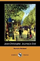 Jean-Christophe: Journey's End (Jean-Christophe, #3)