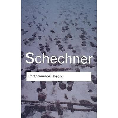 richard schechner s performance theory Performance studies is not one-size fits all, but all sizes try to fit in  s ' h a p  p e n i n g s ' 1965: richard schechner publishes his article 'approaches,'.