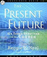 The Present Future: Six Tough Questions for the Church