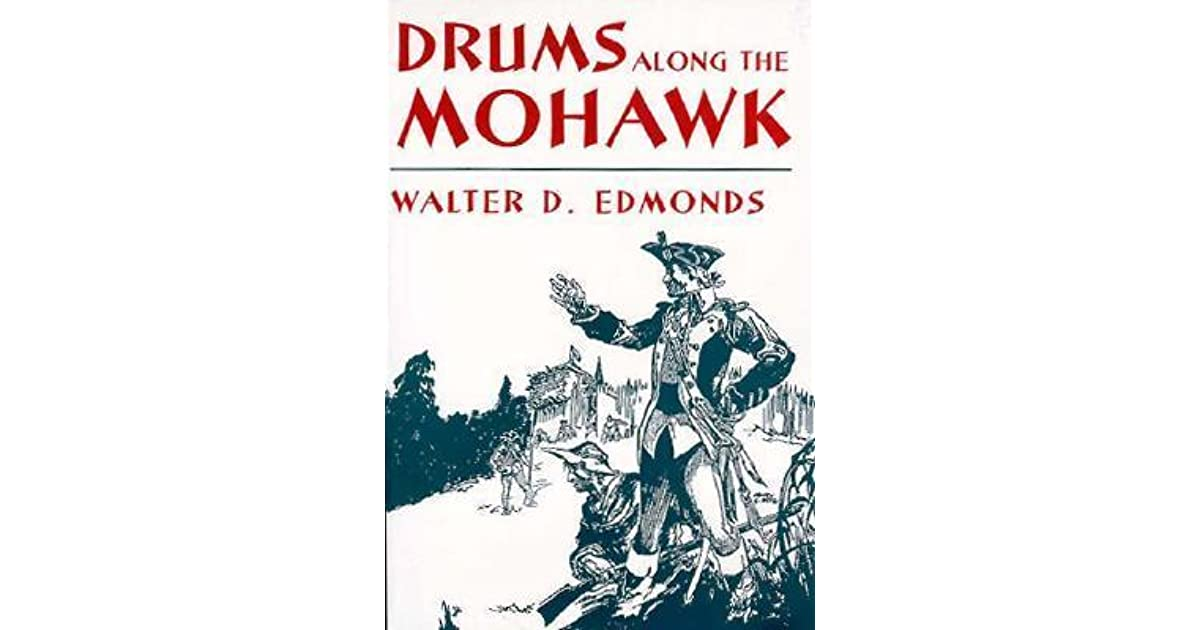 the revolutionary war in the novel drums along the mohawk Drums along the mohawk youtube movies $299 rent sd $9 fonda plays a frontiersman protecting his family in the years before the revolutionary war.