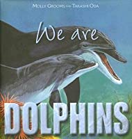 We Are Dolphins (We Are...) (We Are...)