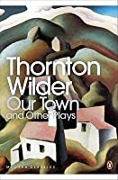 Our Town; The Skin of Our Teeth; The Matchmaker (Penguin Modern Classics)
