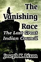 The Vanishing Race: The Last Great Indian Council