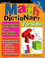 Math Dictionary For Kids: The Essential Guide To Math Terms, Strategies And Tables, Grades 4-9