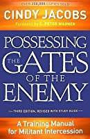 Possessing the Gates of the Enemy, Third Edition, Revised with Study Guide: A Training Manual for Militant Intercession