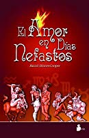 El Amor En Dias Nefastos / Love on a Rotten Day: Astrological Survival Guide to Romance