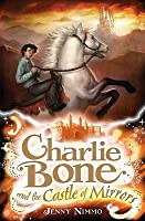 Charlie Bone and the Castle of Mirrors. Jenny Nimmo
