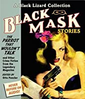 Black Mask 4: The Parrot That Wouldn't Talk and Other Crime Fiction from the Legendary Magazine