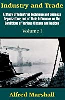 Industry and Trade (Volume One)