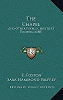 The Chapel: And Other Poems, Christo Et Ecclesia (1880)
