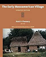 The Early Mesoamerican Village: Archaeological Research Strategy for an Endangered Species, Updated Edition