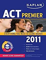 Kaplan ACT 2011 Premier with CD-ROM